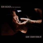 Ron Hacker & the Hacksaws: Goin' Down Howlin' [Slipcase]