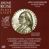 Jerome Rose plays Liszt: 40th Anniversary Collection