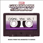 Various Artists: Guardians of the Galaxy: Cosmic Mix, Vol. 1 [Music from the Animated TV Series] [Marvel]