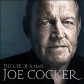 Joe Cocker: The Life of a Man *