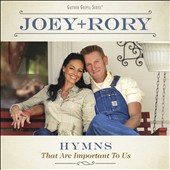 Joey + Rory: Hymns That Are Important to Us [Digipak]