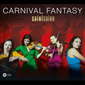 Carnival Fantasy, A Carnival of the Animals & Other Fantasies - works by Saint-Saens, Ibert, Piazzolla, Bach, Rimsky-Korsakov, Khachaturian, Wittenbrink et al. / Salut Salon