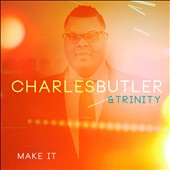 Charles Butler & Trinity: Make It
