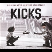 Original Soundtrack: Kicks [Original Soundtrack] [Slipcase]