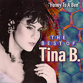 Tina B.: The Best of Tina B: Honey to a Bee