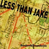Less than Jake: Borders & Boundaries
