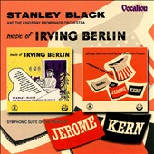 Stanley Black: Music of Irving Berlin and Jerome Kern