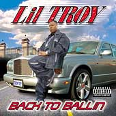 Lil' Troy: Back to Ballin' [PA]