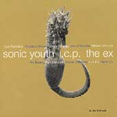 ICP (Instant Composers Pool)/Sonic Youth/The Ex: In the Fishtank [EP]