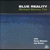 Michael Marcus: Blue Reality
