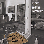 Micky & the Motorcars: Ain't in It for the Money