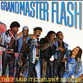 Grandmaster Flash: They Said It Couldn't Be Done