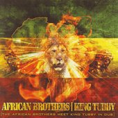 African Brothers/King Tubby: The African Brothers Meet King Tubby in Dub [PA] *