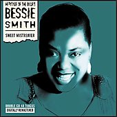 Bessie Smith: Sweet Mistreater