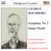 American Classics - Rochberg: Symphony no 2, etc