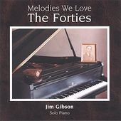Jim Gibson (Piano): Melodies We Love: The Forties