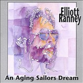 Elliott Ranney: An Aging Sailor's Dream