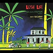 Lush Life / Karl-Heinz Steffens, David Gazarov