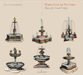 Tomas Luis de Victoria: Music for Good Friday / La Colombina. Maria Cristina Kieher, soprano, Claudio Cavina, alto, Josep Benet, tenor, Josep Cabre, baritone