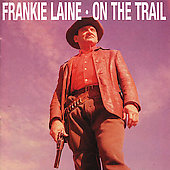 Frankie Laine: On the Trail