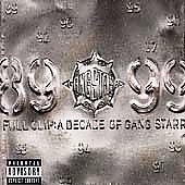 Gang Starr: Full Clip: Decade Of (Explicit)
