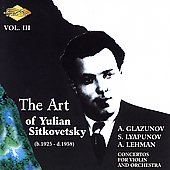 The Art of Yulian Sitkovetsky Vol III