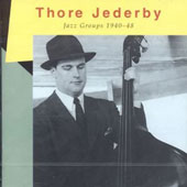 Thore Jederby: Jazz Groups 1940-1948
