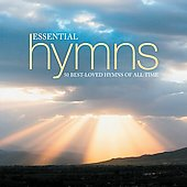 Essential Hymns - 50 Best Loved Hymns of All Time
