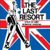 The Last Resort: A Way of Life: Skinhead Anthems [23 Tracks]