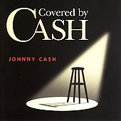 Johnny Cash: Covered by Cash