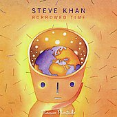 Steve Khan: Borrowed Time