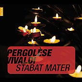 Instant Classics - Pergol&#232;se, Vivaldi: Stabat Mater