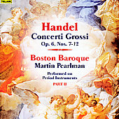 Handel: Concerti Grossi Op 6 no 7-12 / Pearlman, et al