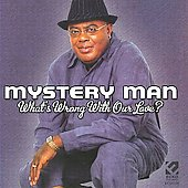 Mystery Man: What's Wrong with Our Love *