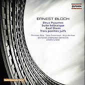 Bloch: 2 Psalms, Suite H&eacute;bra&iuml;que, Baal-Shem, etc / Sloane, Oelze, Zimmermann, et al
