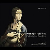 Verdelot: Madrigals for a Tudor King / Sayce, Alamire, et al