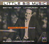 Little Big Music - Britten, Holst, Lutoslawski, Kilar / Massimiliano Caldi, et al
