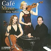 Schoenfield: Caf&eacute; Music;  Gershwin, Piazzolla, Turina / Trio Solisti