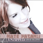 Kate Pazakis: Kate Pazakis Unzipped: Live at the Zipper