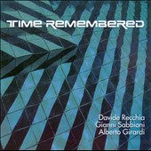 Davide Recchia/Gianni Sabbioni/Alberto Girardi: Time Remembered