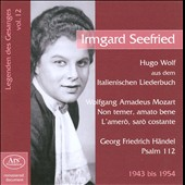 Legenden des Gesanges, Vol. 12: Irmgard Seefried