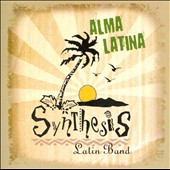 Synthesis Latin Band: Alma Latina