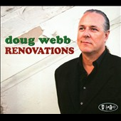 Doug Webb: Renovations [Digipak]