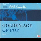 Various Artists: Golden Age of Pop: I'll Be Seeing You [Box]