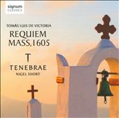 Tomas de Luis Victoria: Requiem Mass, 1605