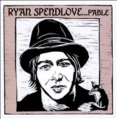Ryan Spendlove: Fable