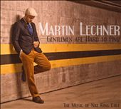 Martin Lechner (Vocalist): Gentlemen Are Hard to Find [Digipak]