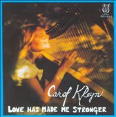 Carol Kleyn: Love Has Made Me Stronger