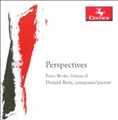 Perspectives - Piano Works of Donald Betts, Vol. 2 / Donald Betts, piano