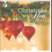 Montgomery Smith: Christmas With You